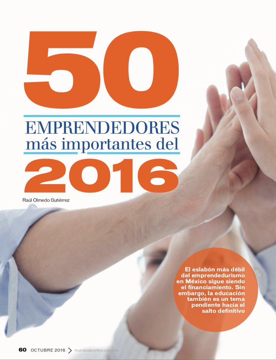 "ITAM's Alumni among the ""50 Most Influential Entrepreneurs of 2016"" in Mundo Ejecutivo magazine"